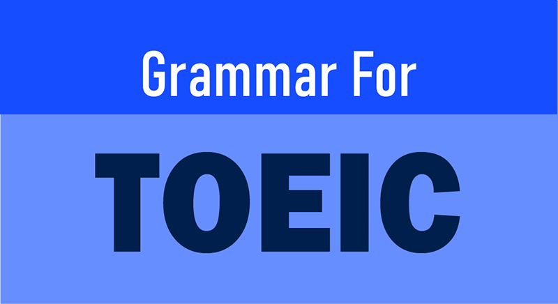 GRAMMAR FOR TOEIC TEST