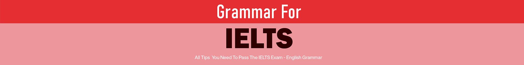 GRAMMAR FOR IELTS TEST banner
