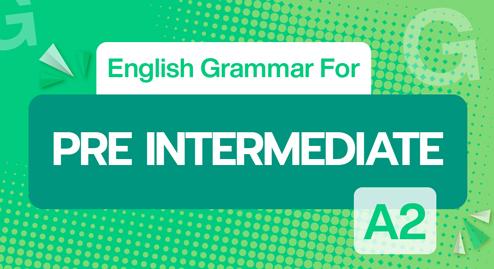 English Grammar For Pre Intermediate (A2)