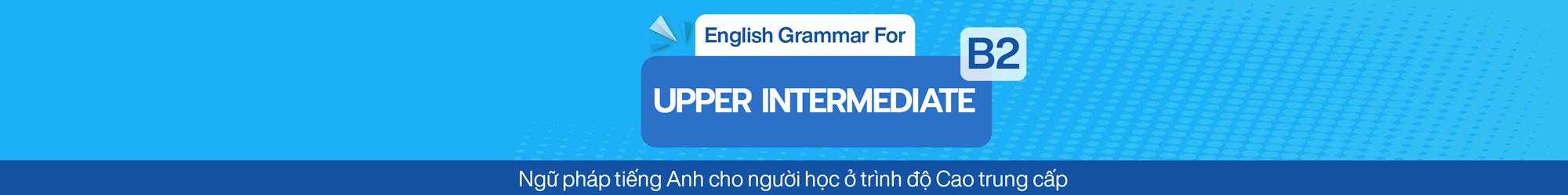English Grammar For Upper Intermediate (B2) banner