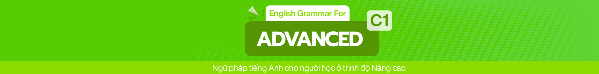 English Grammar For Advanced (C1) banner