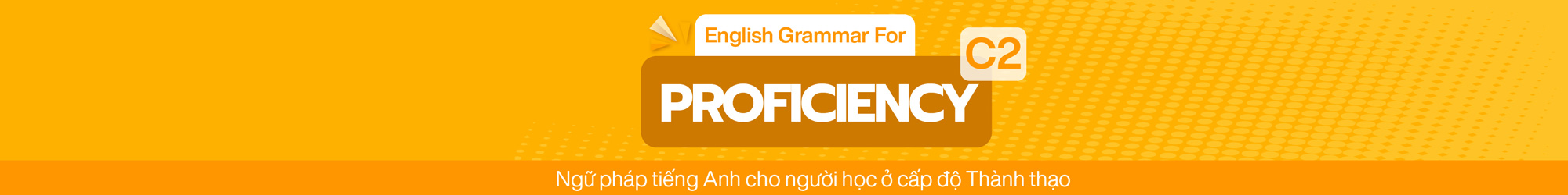 English Grammar For Proficiency (C2) banner