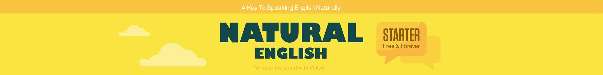 NATURAL ENGLISH (STARTER): KHÓA HỌC TIẾNG ANH GIAO TIẾP MIỄN PHÍ banner