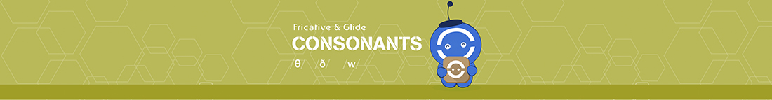 Fricative & Glide Consonants banner