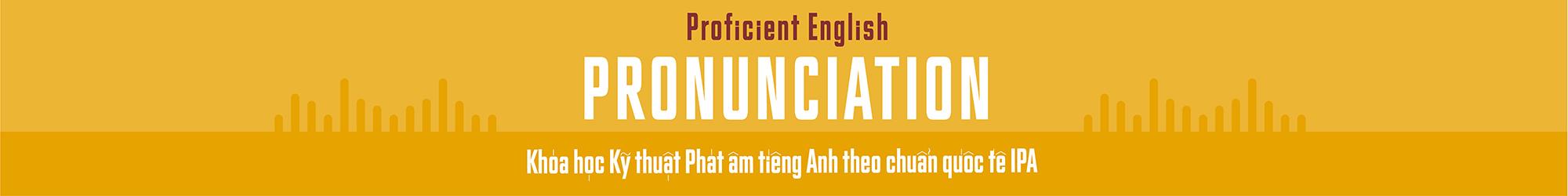 Proficient Pronunciation banner