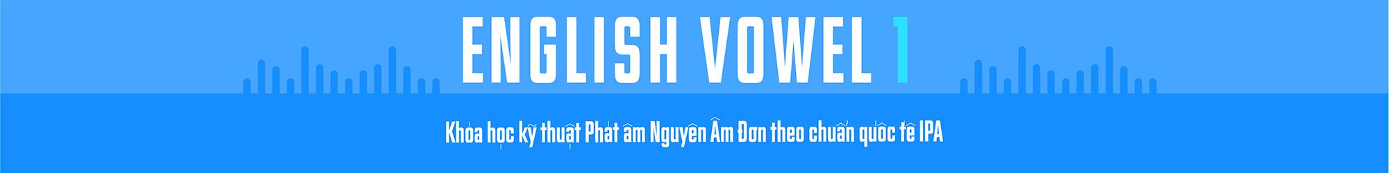 English Pronunciation IPA (Vowels 1) banner