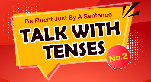 Talk with Tenses (No.2)