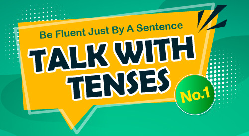 Talk with Tenses (No.1)